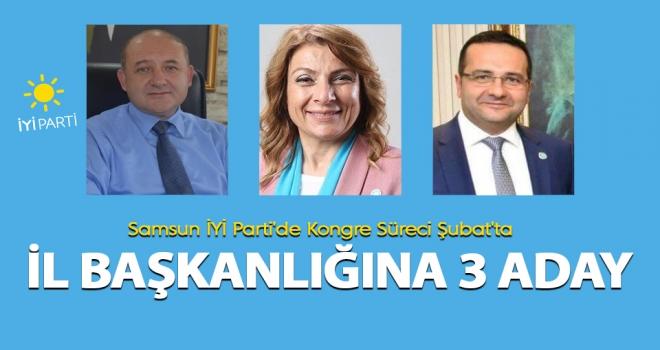 Samsun İYİ Parti İl Başkanlığı'na 3 aday