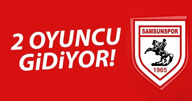 Samsunspor'da iki oyuncu ayrılıyor..!