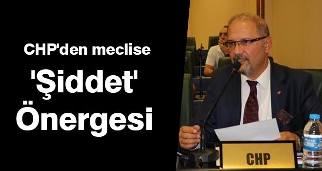 CHP'den meclise 'şiddet' önergesi