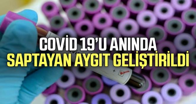 Covid 19'u Anında Saptayan Aygıt Geliştirildi