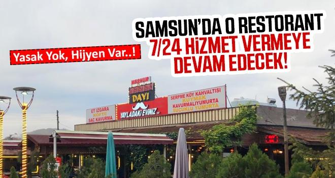 Samsun'da o restorant 7/24 açık olacak..!