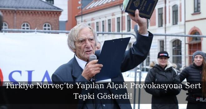Türkiye Norveç'te Yapılan Alçak Provokasyona Sert Tepki Gösterdi!