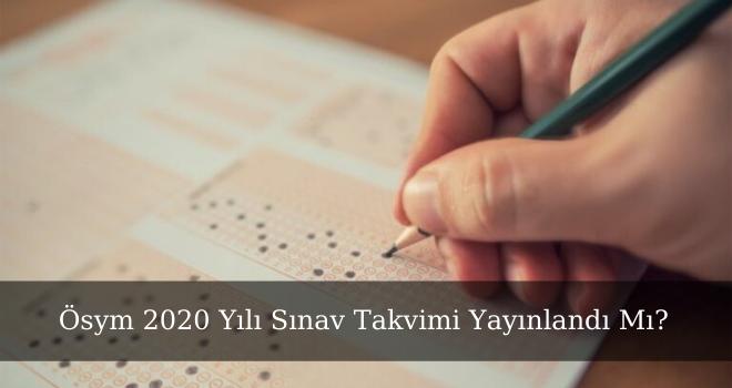 Ösym 2020 Yılı Sınav Takvimi Yayınlandı Mı?