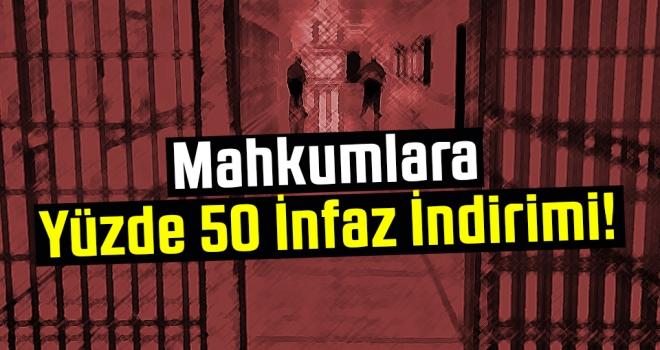 Mahkumlara yüzde 50 infaz indirimi