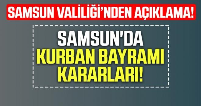 Samsun'da Kurban Bayramı Tedbirleri!