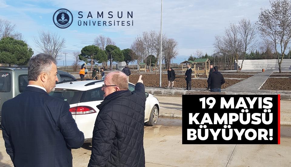 Samsun Üniversitesi 19 Mayıs Kampüsü Büyüyor!
