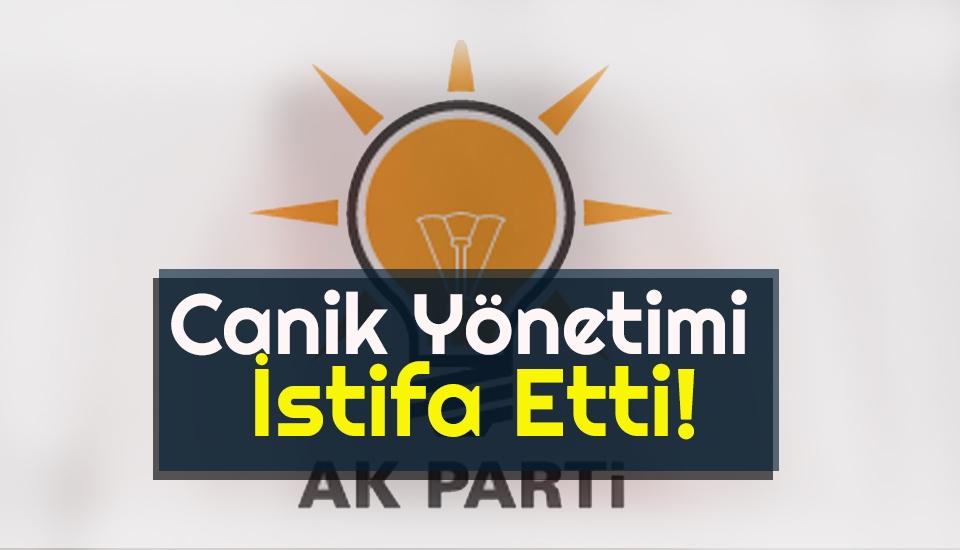 AK Parti Canik Yönetimi İstifa Etti!