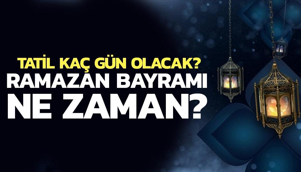 Ramazan Bayramı Tatili Ne Zaman? Kaç Gün Olacak?