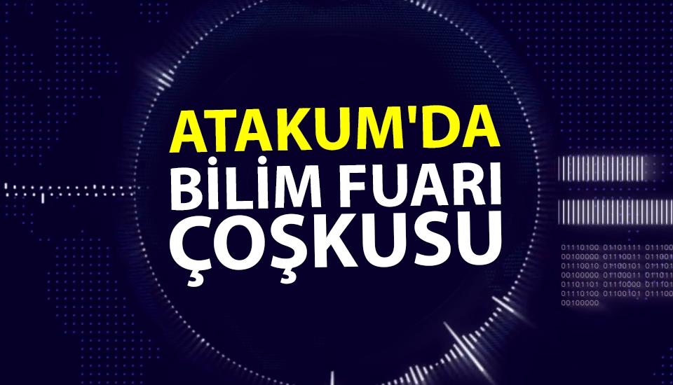 Atakum'da Bilim Fuarı Çoşkusu