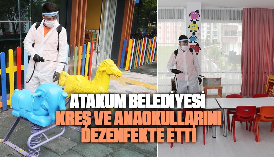 Atakum Belediyesi Kreş ve Anaokullarını Dezenfekte Etti