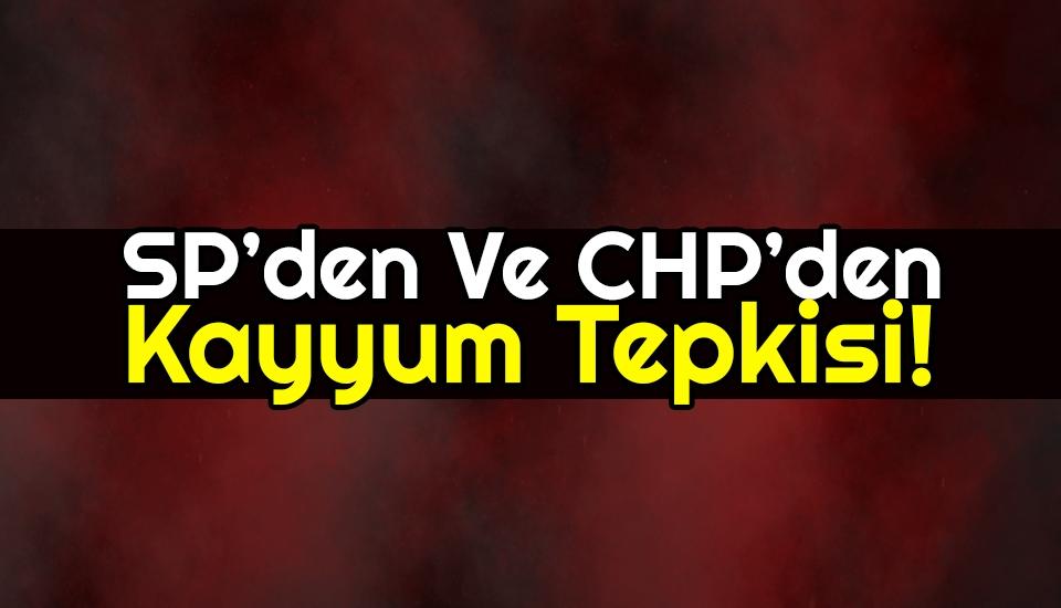 SP'den ve CHP'den Kayyum Tepkisi
