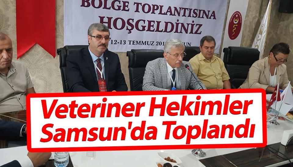 Veteriner Hekimler Samsun'da Toplandı