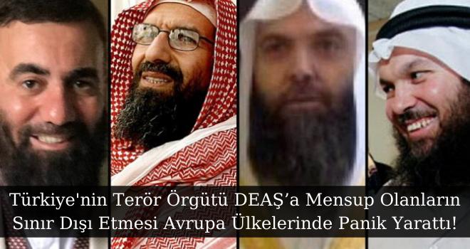 Türkiye'nin Terör Örgütü DEAŞ'a Mensup Olanların Sınır Dışı Etmesi Avrupa Ülkelerinde Panik Yarattı!