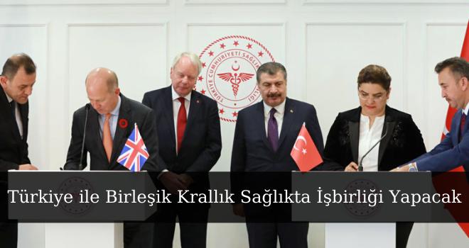 Türkiye ile Birleşik Krallık Sağlıkta İşbirliği Yapacak