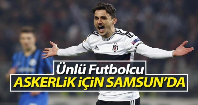 Ünlü Futbolcu Askerlik için Samsun'da