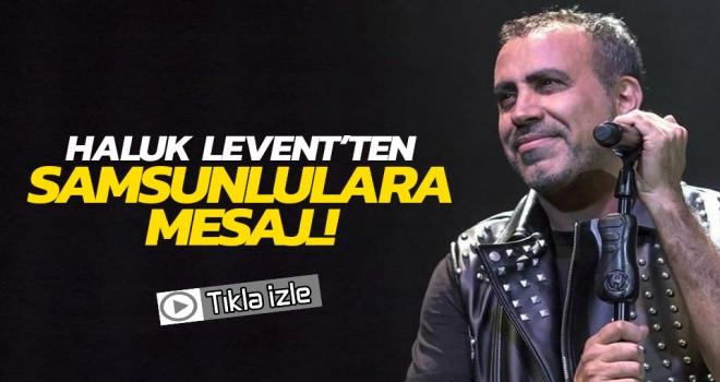 Haluk Levent'ten 18 Mayıs'taki konser öncesi Samsunlulara 100. Yıl mesajı
