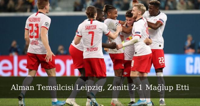 Alman Temsilcisi Leipzig, Zeniti 2-1 Mağlup Etti